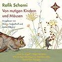 Von mutigen Kindern und Mäusen Hörbuch von Rafik Schami Gesprochen von: Nicki von Tempelhoff, Jodie Ahlborn