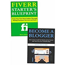 Work from Home Internet Business Ideas: Start Your New Online Marketing Part-Time Business via Website Blogging and Fiverr Freelance Service Marketing