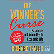 The Winner's Curse: Paradoxes and Anomalies of Economic Life Audiobook by Richard Thaler Narrated by Arthur Morey