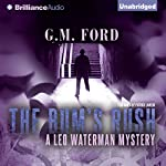 The Bum's Rush: A Leo Waterman Mystery, Book 3 | G. M. Ford