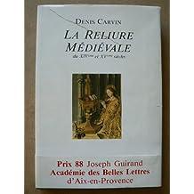 La reliure médiévale : d'après les fonds des bibliothèques d'Aix-en-Provence, Avignon, Carpentras et Marseille