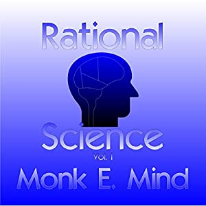 Rational Science, Vol. I Audiobook