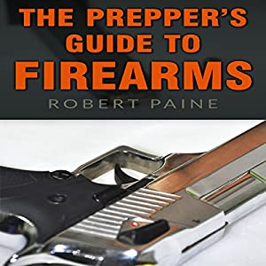 The Prepper's Guide to Firearms Audiobook