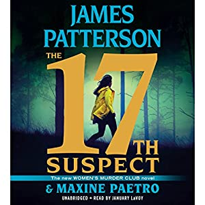 The 17th Suspect | Livre audio Auteur(s) : James Patterson, Maxine Paetro Narrateur(s) : January LaVoy