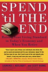 Spend 'Til the End: Raising Your Living Standard in Today's Economy and When You Retire Paperback