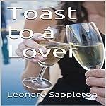 Toast to a Lover   Leonard Sappleton