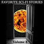 Favorite Science Fiction Stories: Volume 8 | George C. Wallace,Alan E. Nourse,Raymond F. Jones,August Derleth,Richard Wilson,Raymond Z. Gallon