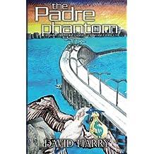 The Padre Phantom by David Harry (2015-08-14)