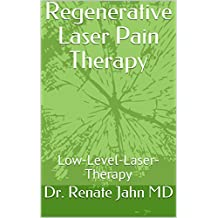 Regenerative Laser Pain Therapy: Low-Level-Laser-Therapy