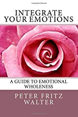 Integrate Your Emotions: A Guide to Emotional Wholeness