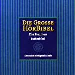 Die Große Hörbibel - Die Psalmen |  N.N.