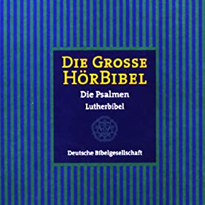Die Große Hörbibel - Die Psalmen Hörbuch