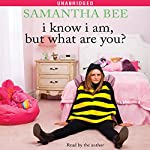 I Know I Am, But What Are You? | Samantha Bee