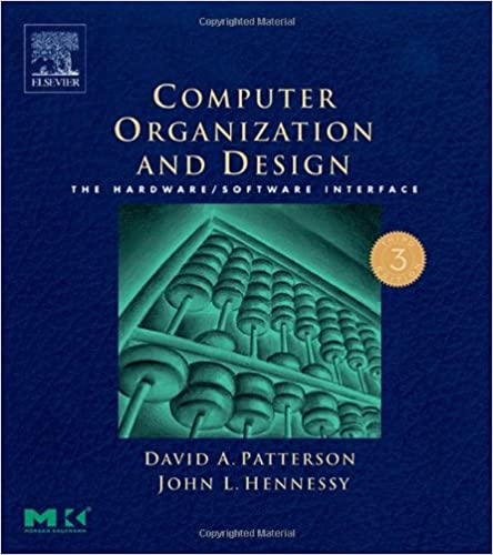 Computer Organization And Design Third Edition The Hardware Software Interface Third Edition The Morgan Kaufmann Series In Computer Architecture And Design Patterson David A Hennessy John L 9781558606043 Amazon Com Books