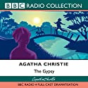 The Gypsy (Dramatised) Radio/TV Program by Agatha Christie Narrated by  uncredited