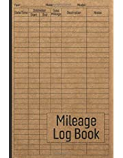 Mileage Log Book: Vehicle Mileage Journal for Business or Personal Taxes / Automotive Daily Tracking Miles Record Book / Odometer Tracker Logbook / Automobile, Truck Or Car Owner Gift Notebook