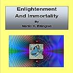 Enlightenment and Immortality | Martin K. Ettington