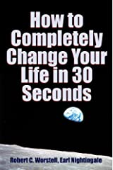 How to Completely Change Your Life in 30 Seconds Kindle Edition