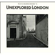 Paul Barkshire's Unexplored London
