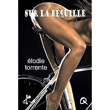 Sur la béquille: Nouvelle érotique (French Edition)