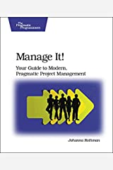 Manage It!: Your Guide to Modern, Pragmatic Project Management Kindle Edition