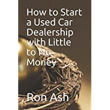 How to Start a Used Car Dealership with Little to No Money