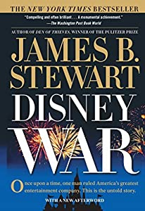 DisneyWar by James B. Stewart (2006-03-10)