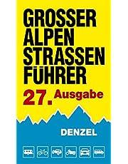 Großer Alpenstraßenführer, 27. Ausgabe: Die anfahrbaren Hochpunkte der Alpen und die kuriosesten Gebirgsstrecken zwischen Wien und Marseille für ... eingestellte Auto- und Zweiradfahrer.
