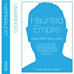 Haunted Empire: Apple After Steve Jobs | Yukari Iwatani Kane