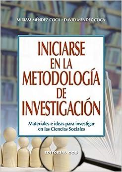 iniciarse En La Metodologia De Investiga: Materiales e ideas para investigar en las Ciencias Sociales: 87