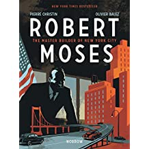 Robert Moses: Master Builder of New York City