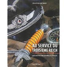 Au Service Du IIIe Reich Coiffes Militaires Et Civiles