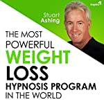 The Most Powerful Weight Loss Hypnosis Program in the World | Stuart Ashing