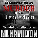 Murder in the Tenderloin: A Peyton Brooks' Mystery, Book 2 | M. L. Hamilton