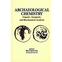 Archaeological Chemistry: Organic, Inorganic, and Biochemical Analysis
