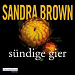 Sündige Gier | Sandra Brown