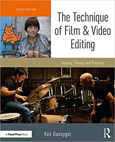 The Technique of Film and Video Editing. History, Theory, and Practice
