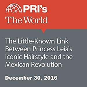 The Little-Known Link Between Princess Leia's Iconic Hairstyle and the Mexican Revolution