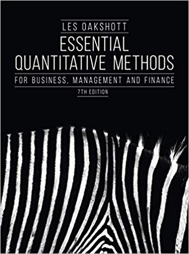 Essential Quantitative Methods For Business, Management and Finance 7th Edition