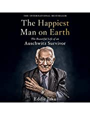 The Happiest Man on Earth: The Beautiful Life of an Auschwitz Survivor