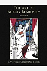 The Art of Aubrey Beardsley (Vintage Coloring Adult Coloring Books) Paperback