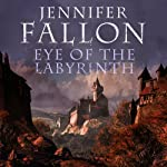 Eye of the Labyrinth: Second Sons, Book 2 | Jennifer Fallon