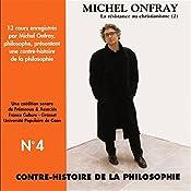 Contre-histoire de la philosophie 4.1: La résistance au christianisme - D'Erasme à Montaigne | Michel Onfray