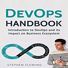 DevOps Handbook: Introduction to DevOps and Its Impact on Business Ecosystem Audiobook by Stephen Fleming Narrated by Jim Raposa