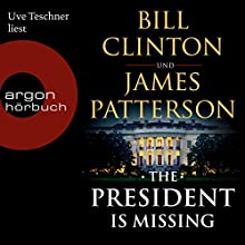 The President is Missing [German Edition] Audiobook by Bill Clinton, James Patterson Narrated by Uve Teschner