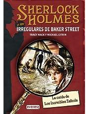 SHERLOCK HOLMES y los irregulares de Baker Street. La caída de Los Increíbles Zalinda