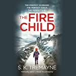 The Fire Child | S. K. Tremayne