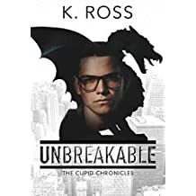 Unbreakable: The Cupid Chronicles #1