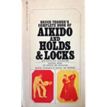 Bruce Tegner's Complete Book Of Aikido And Holds & Locks