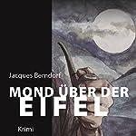 Mond über der Eifel | Jacques Berndorf